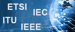 ITU, ETSI, IEEE, IEC standards